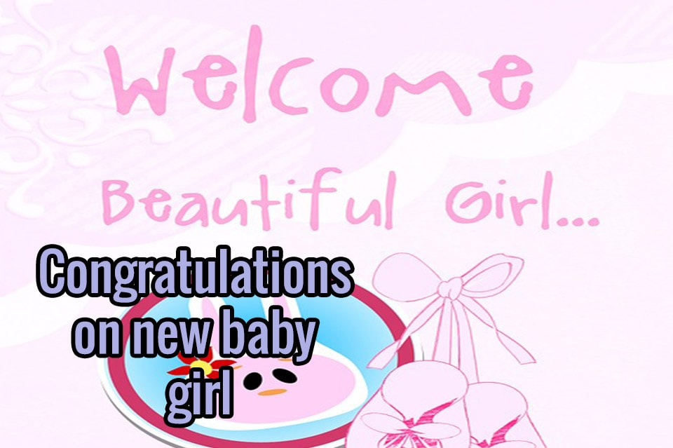 baby congratulations pictures, new baby congratulations images, new baby girl wishes